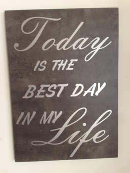 "Tekstbord ""Today is the best.."""